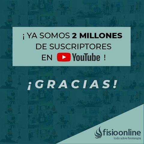 2 millones de suscriptores en nuestro canal de Youtube FisioOnline