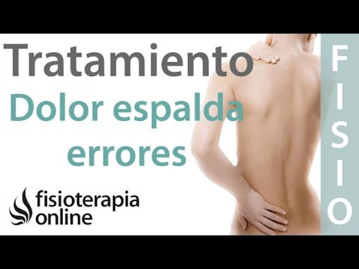 c5d6a491beb 7 errores que no debes cometer en el tratamiento del dolor de espalda |  FisioOnline