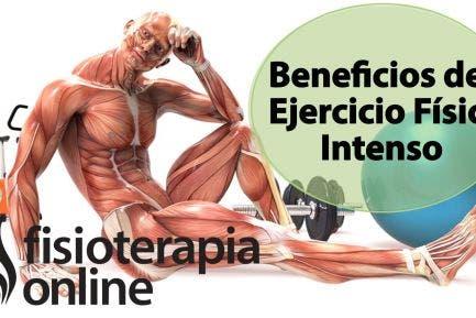 Beneficios y virtudes del ejercicio físico intenso.