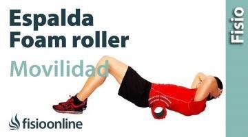 Espalda sana - Movilidad dorsal con roller