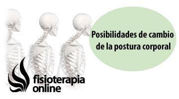 Posibilidades de cambio de la postura corporal