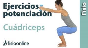 Ejercicios de fortalecimiento o potenciación de cuádriceps (Fase avanzada)