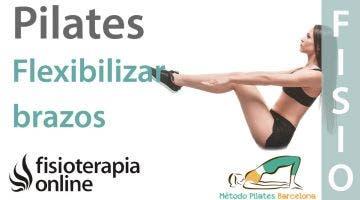 Pilates para flexibilizar tus brazos