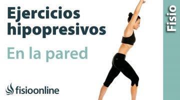 Ejercicios hipopresivos en pared, técnicas, características y ventajas