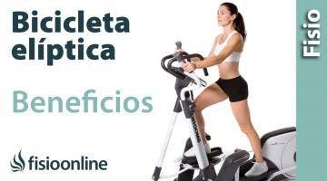Bicicleta elíptica. Virtudes y beneficios para la salud de tu espalda, músculos y articulaciones