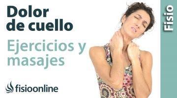 Cervicalgia. Tratamiento con Ejercicios, auto-masajes y estiramientos