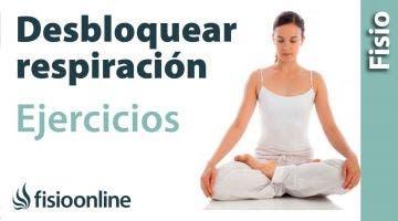 Desbloquear o liberar la respiración  Ejercicios, auto masajes y otros consejos.