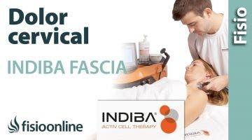 INDIBA ACTIV - Trata tu dolor cervical de manera profunda con INDIBA FASCIA