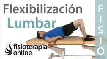 Dolor de espalda. Ejercicio para la flexibilización lumbar (Indicado para lumbago o lumbalgia)