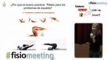 Beneficios del método Pilates en los dolores de espalda - FisioMeeting 2014 - Natalia Wiereszen
