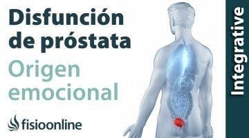 Origen emocional de la disfunción de próstata.
