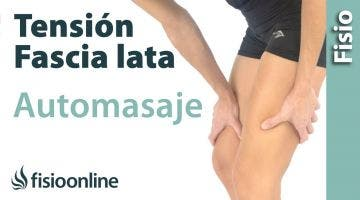 16.Auto-masaje para la fascia lata o cintilla ilio-tibial. (Mano)