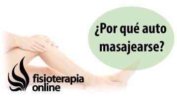 ¿Por qué auto-masajearse?