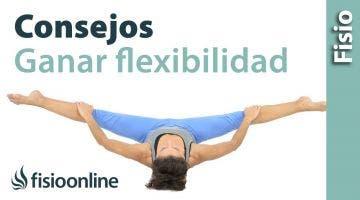 Ganar flexibilidad en las piernas. 10 consejos fundamentales.