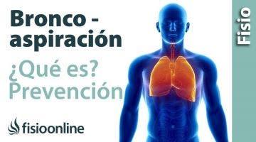 Qué es la broncoaspiración, cómo evitarla y tratamiento desde la visión de la fisioterapia res
