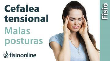 Posturas que provocan cefaleas tensionales o dolores de cabeza