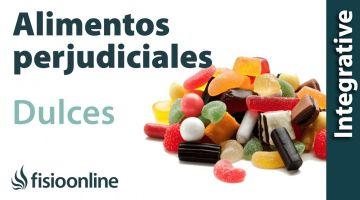 Alimentos perjudiciales para tu espalda: Dulces - Hidratos de carbono de absorción rápida.