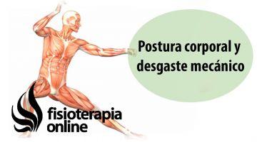 Postura corporal y desgaste mecánico