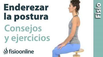 Consejos, ejercicios y estiramientos para enderezar la postura de la espalda y columna.