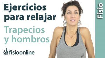 Relajar trapecios, hombros y cervicales. Movilización de hombros y cintura escapular.