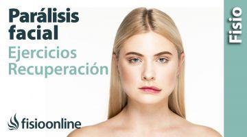 Ejercicios para la recuperación de la parálisis facial.