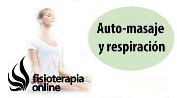 Auto-masaje y respiración