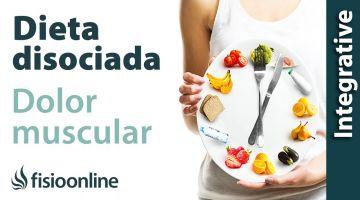 Dieta disociada y dolor de espalda, articular y muscular.