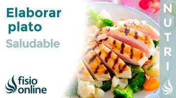 Cómo ELABORAR un plato SALUDABLE