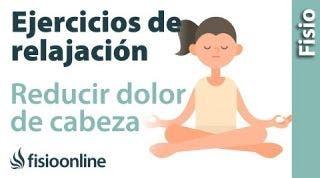 EJERCICIO de RELAJACIÓN para REDUCIR cefaleas o dolores de cabeza