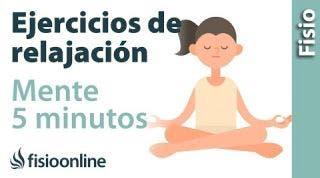 EJERCICIO de RELAJACIÓN para relajar la mente en 5 minutos