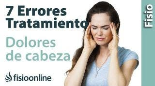 Dolores de cabeza - 7 errores que no debes cometer en su tratamiento