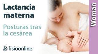 POSTURAS de LACTANCIA con CESÁREA: 3 posturas que te ayudarán a dar el pecho tras la cesárea.