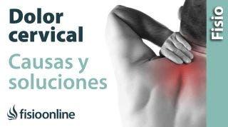 ¿Qué es la cervicalgia o dolor cervical  y cuáles son sus causas y síntomas