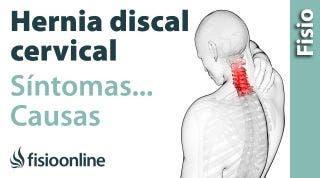 ¿Qué es la hernia discal cervical y cuáles son sus causas y síntomas?