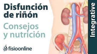 Alimentación, nutrición y consejos dietéticos para la disfunción de riñón.