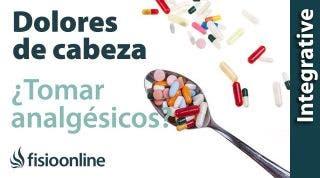 ¿Por qué los médicos recetan analgésicos o antiinflamatorios en las cefaleas y dolores de cabeza.