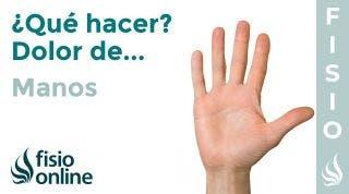 ¿Qué puedo hacer para solucionar mi dolor de manos? Claves, consejos, tips y ejercicios