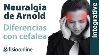 Diferencias entre la neuralgia de Arnold y las cefaleas o dolores de cabeza