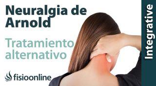 Causas de la neuralgia de Arnold. Visión desde la medicina natural
