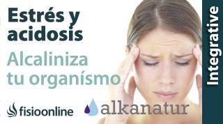 Estrés y acidosis -  Cómo alcalinizar tu organismo NUEVO