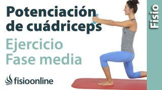 Ejercicios de fortalecimiento o potenciación de cuádriceps (Fase media)
