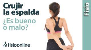 ¿Qué sucede cuando cruje la espalda? ¿Es bueno o es malo?