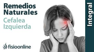Cefalea y migraña o dolores de cabeza izquierdos. Plantas medicinales y remedios naturales.
