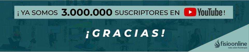 3 millones de suscriptores en nuestro canal de Youtube FisioOnline